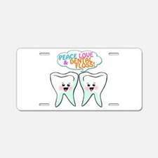 Peace Love Dental Floss Aluminum License Plate