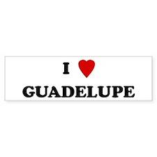 I Love Guadelupe Bumper Bumper Sticker