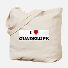 I Love Guadelupe Tote Bag