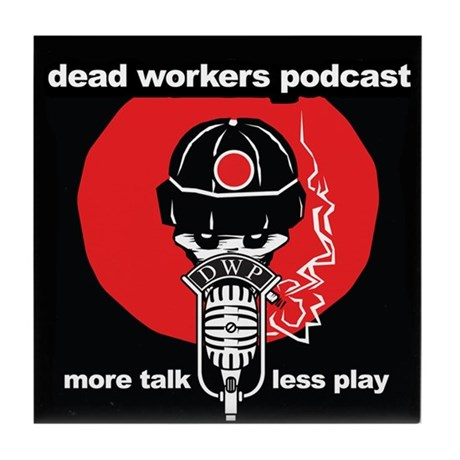 Dead Workers Podcast Tile Coaster