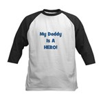 My Daddy Is A Hero! Kids Baseball Jersey