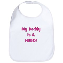 My Daddy Is A Hero! Bib