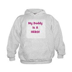 My Daddy Is A Hero! Hoodie