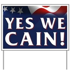 Yes We Cain! Yard Sign