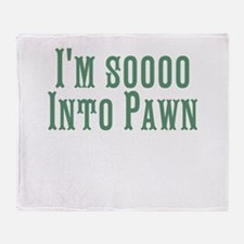 I'm Soooo Into Pawn Throw Blanket
