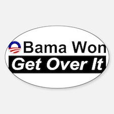 Obama Won Get Over It Bumper Sticker (Oval)