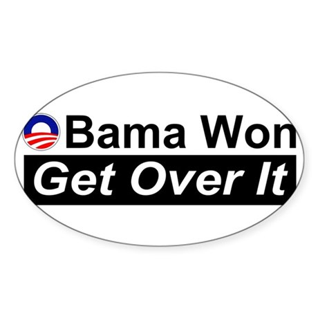 Obama Won Get Over It Sticker (Oval 50 pk)