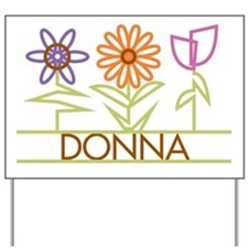 Donna with cute flowers Yard Sign