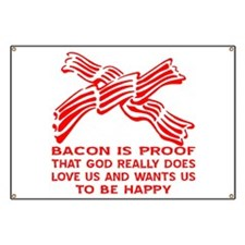 Bacon God Does Love Us Banner