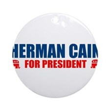 HERMAN CAIN FOR PRESIDENT 201 Ornament (Round)