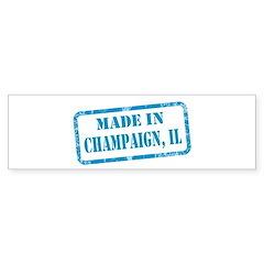 MADE IN CHAMPAIGN, IL Bumper Sticker