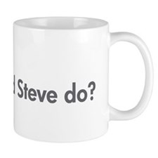 What would Steve do? mug