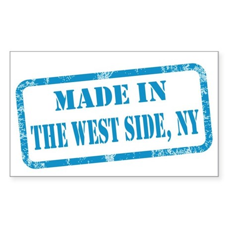 MADE IN THE WEST SIDE Sticker (Rectangle)