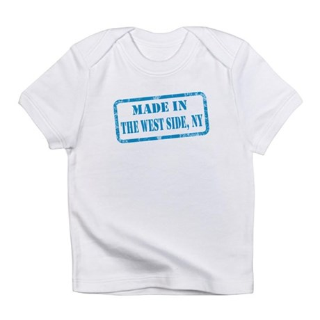 MADE IN THE WEST SIDE Infant T-Shirt