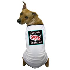 occupy together 99 Dog T-Shirt