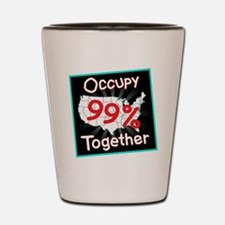 occupy together 99 Shot Glass