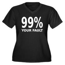99 percent your fault Women's Plus Size V-Neck Dar