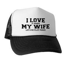 I Love My Wife Poker Trucker Hat