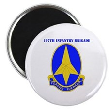 DUI-197TH INFANTRY BDE WITH TEXT Magnet