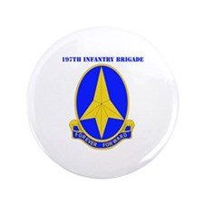 """DUI-197TH INFANTRY BDE WITH TEXT 3.5"""" Button"""