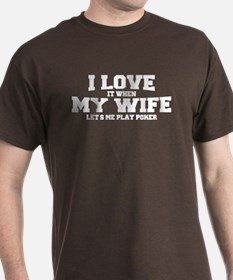 I Love My Wife Poker T-Shirt