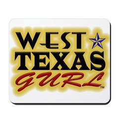 New SectionWest Texas Gurl Mousepad