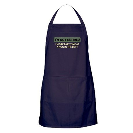 retired part-time as a pain in the butt Apron (dar