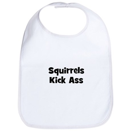 Squirrels Kick Ass Bib