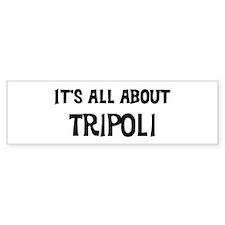 All about Tripoli Bumper Bumper Sticker