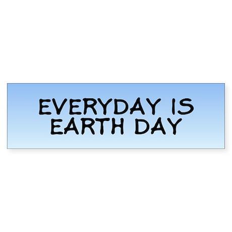 everyday earthday... Bumper Sticker