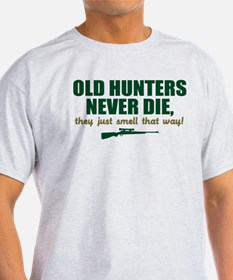 Old Hunters never die, they j T-Shirt