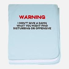 Warning Disturbing Or Offensive baby blanket