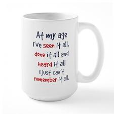 seen it all, heard it all, do Mug