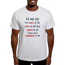 seen it all, heard it all, do T-Shirt