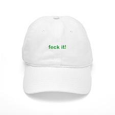 feck it Baseball Cap