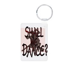 SHALL WE DANCE? Keychains
