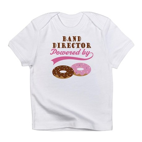Band Director Powered By Donuts Infant T-Shirt