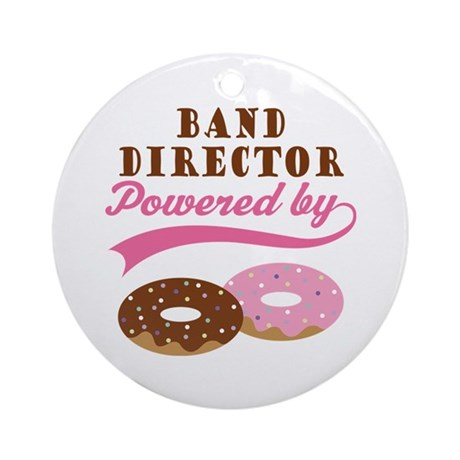 Band Director Powered By Donuts Ornament (Round)