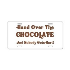 Hand Over The Chocolate Aluminum License Plate