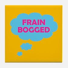 Frain Bogged (brain fogged) Tile Coaster
