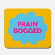 Frain Bogged (brain fogged) Mousepad