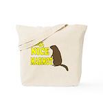 Lebowski: Nice Marmot! Tote Bag