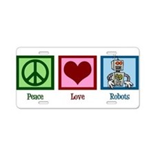 Peace Love Robots Aluminum License Plate
