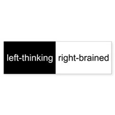 Left-Thinking, Right-Brained Bumper Bumper Sticker