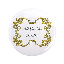 """Gold Color Scrolls, Custom Text 3.5"""" Button"""