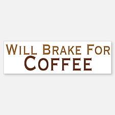 Will Brake For Coffee Bumper Bumper Sticker