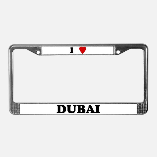 I Love Dubai License Plate Frame