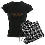 Still Plays in Dirt Women's Dark Pajamas
