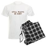 Still Plays in Dirt Men's Light Pajamas