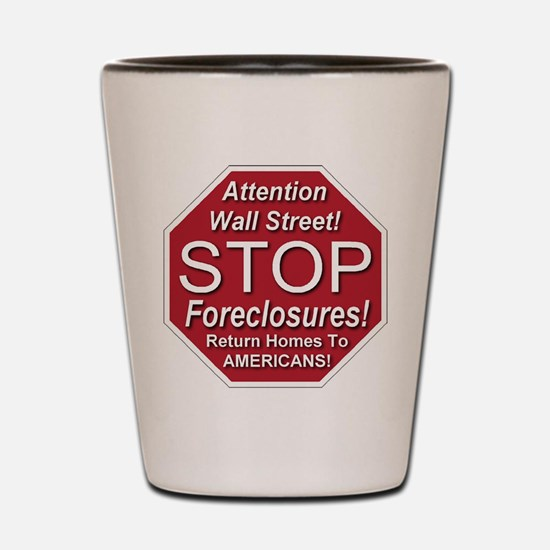 Wall Street Stop Foreclosures Shot Glass